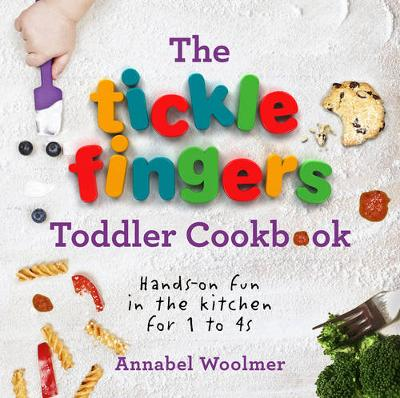 THE TICKLE FINGERS TODDLER COOKBOOK : HANDS-ON FUN IN THE KITCHEN PB
