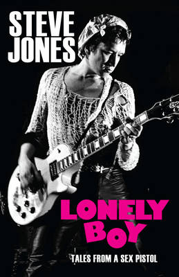 LONELY BOY : TALES FROM A SEX PISTOL HC