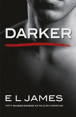 FIFTY SHADES TRILOGY 2: FIFTY SHADES DARKER AS TOLD BY CHRISTIAN  PB B