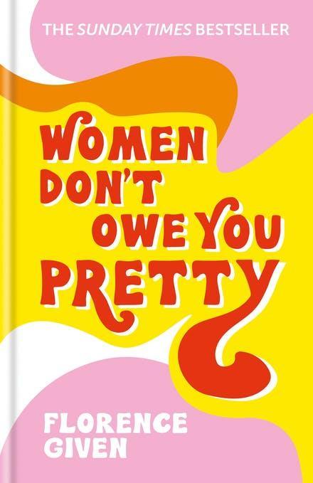 WOMEN DONT OWE YOU PRETTY HC