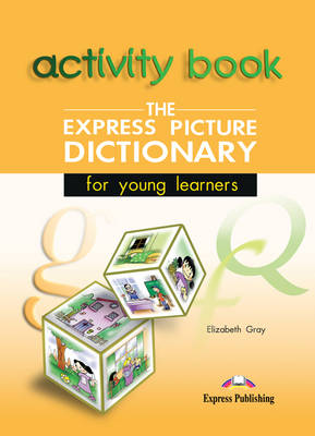 EXPRESS PICTURE DICTIONARY FOR YOUNG LEARNERS WB