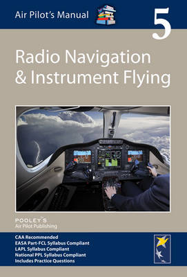Air Pilots Manual - Radio Navigation and Instrument Flying : Volume 5