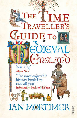 THE TIME TRAVELLRES GUIDE TO MEDIEVAL ENGLAND PB