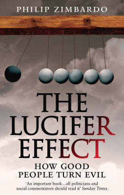 THE LUCIFER EFFECT : HOW GOOD PEOPLE TURN EVIL PB