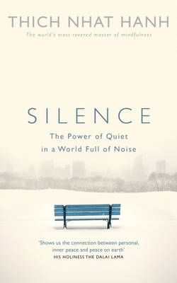 SILENCE : THE POWER OF QUIET IN A WORLD FULL OF NOISE PB