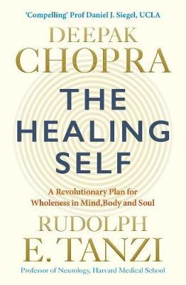 THE HEALING SELF Supercharge your immune system and stay well for life PB
