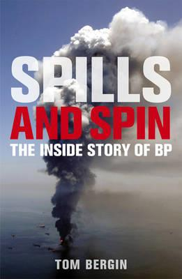 SPILLS AND SPIN : The Inside Story of BP PB