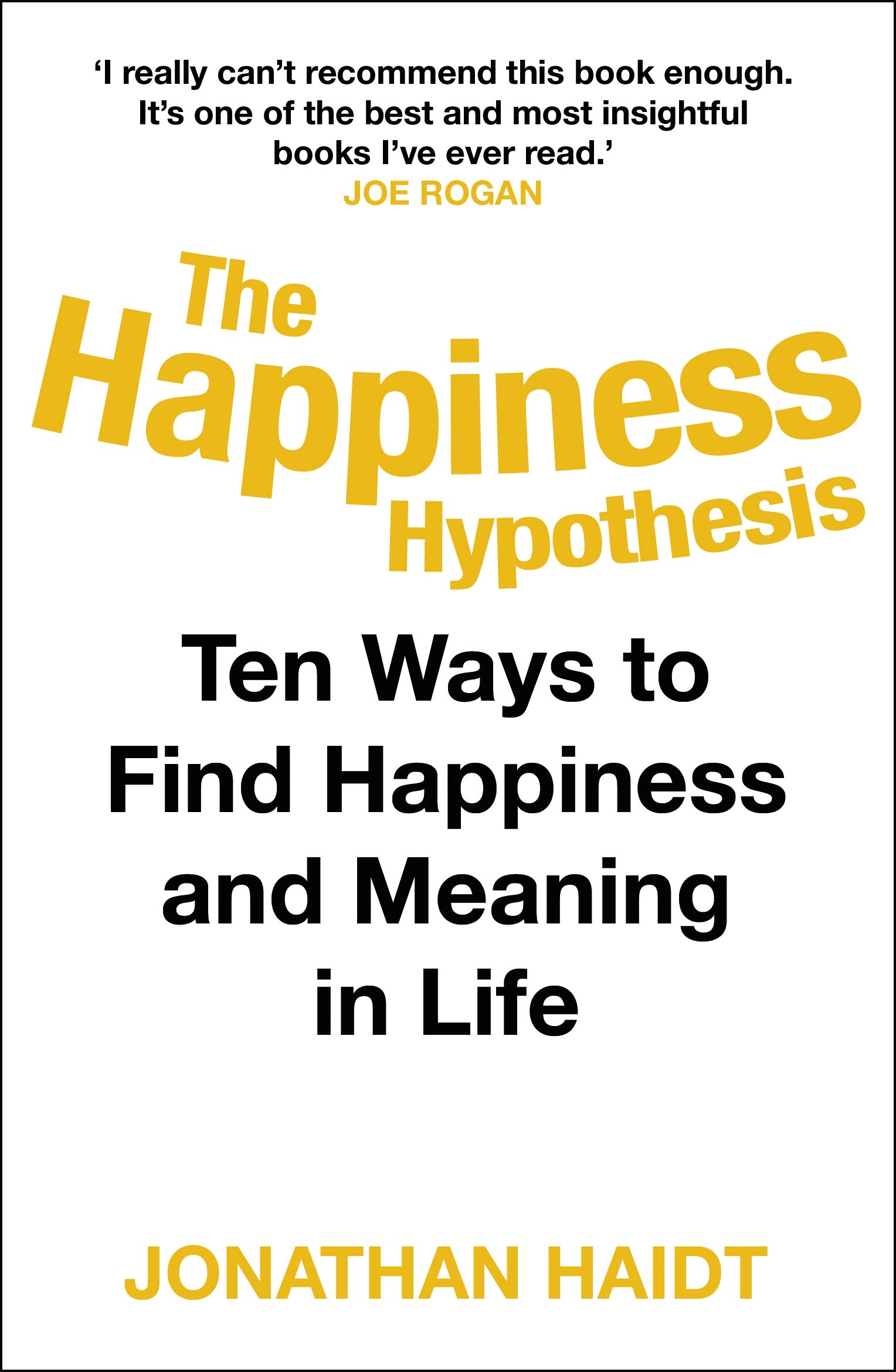 THE HAPPINESS HYPOTHESIS TEN WAYS TO FIND HAPPINESS AND MEANING IN LIFE PB