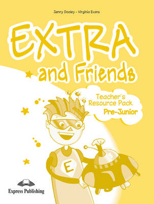 EXTRA & FRIENDS PRE-JUNIOR TCHR S RESOURCE PACK