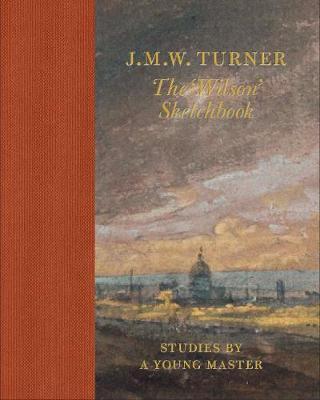 J.M.W TURNER: THE WILSON SKETCHBOOK HC