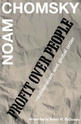 PROFIT OVER PEOPLE: NEOLIBERALISM AND THE GLOBAL ORDER (PB)