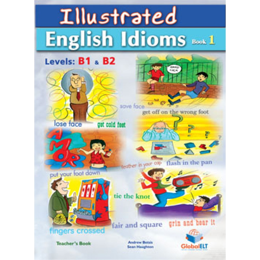 ILLUSTRATED ENGLISH IDIOMS 1 B1  B2 TCHRS