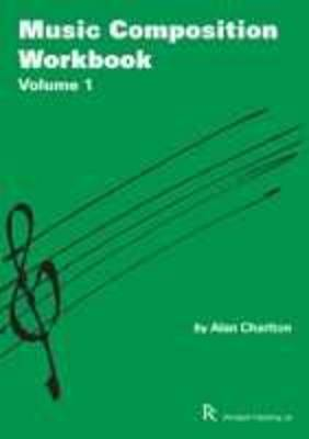 MUSIC COMPOSITION WORKBOOK : SELECTED PROJECTS FOR GCSE MUSIC  PB