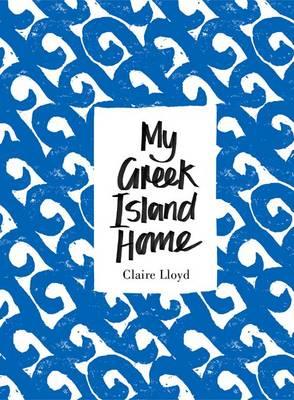 MY GREEK ISLAND HOME  HC