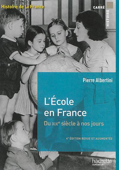 LECOLE EN FRANCE DU XXIX SIECLE A NOS JOURS DE LA MATERNELLE A L UNIVERSITE