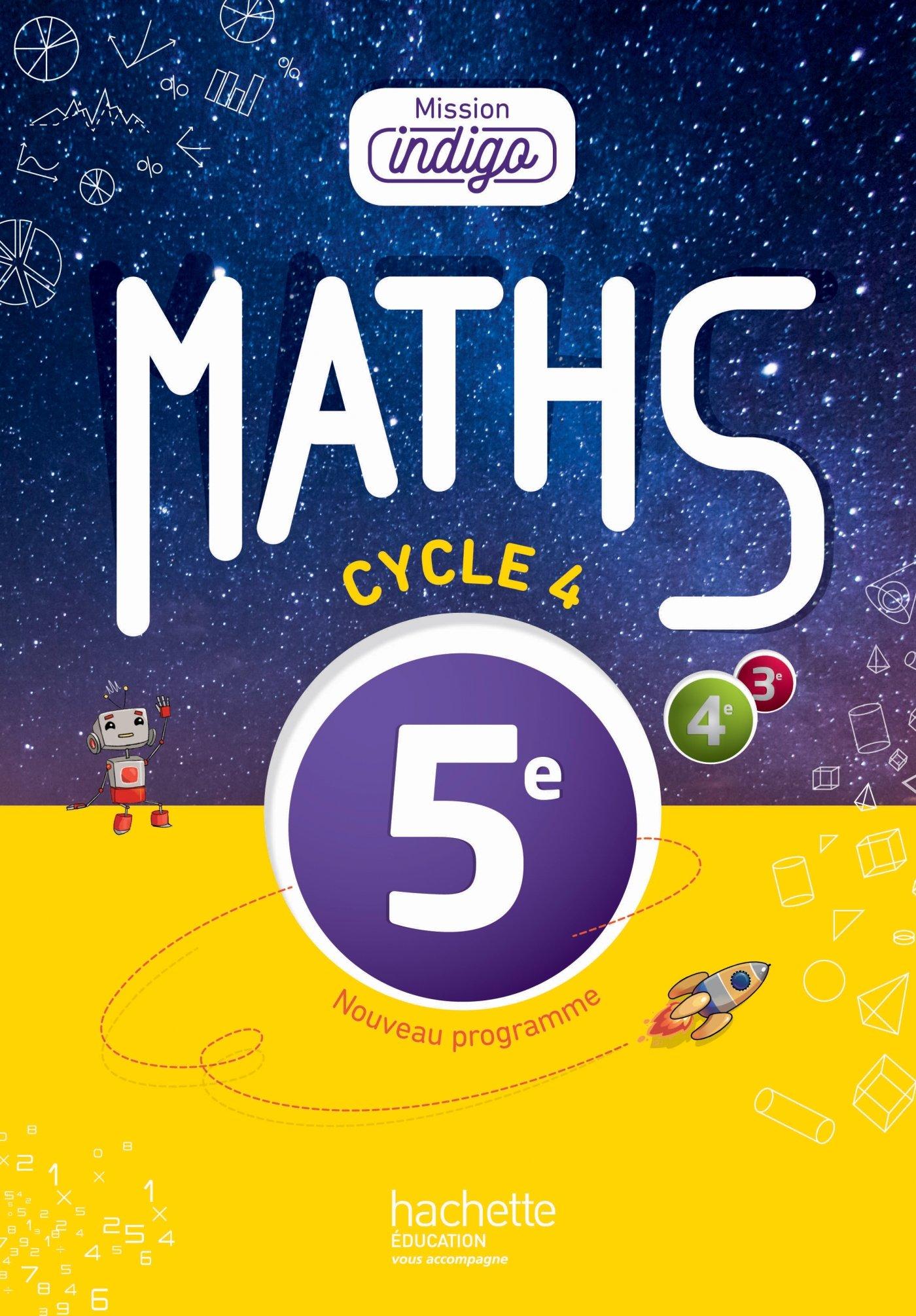 MISSION INDIGO MATHEMATIQUES CYCLE 4  5E - LIVRE ELEVE - ED. 2016 POCHE