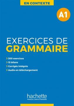 EXERCICES DE GRAMMAIRE EN CONTEXTE A1 (+ MP3 + CORRIGES)
