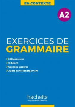 EXERCICES DE GRAMMAIRE EN CONTEXTE A2 (+ MP3 + CORRIGES)