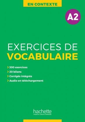 EXERCICES DE VOCABULAIRE EN CONTEXTE A2  AUDIO MP3  CORRIGES NE