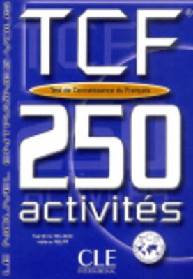 TEST CONNAISSANCES DU FRANCAIS TCF ( CORRIGES) (250 ACTIVITES)