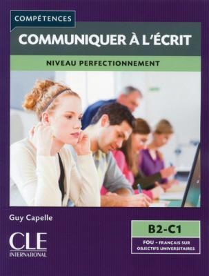 COMMUNIQUER A L  ECRIT NIVEAU PERFECTIONNEMENT B2 + C1