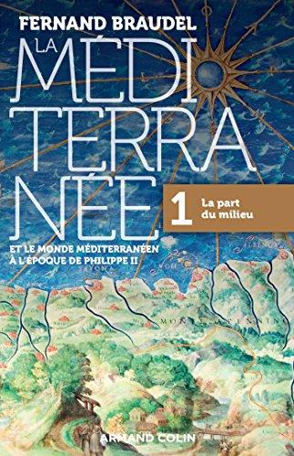 HISTOIRE GE-MD - T01 - LA MEDITERRANEE ET LE MONDE MEDITERRANEEN A LEPOQUE DE PHILIPPE II - 1. LA P