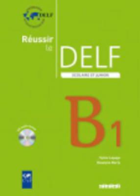 REUSSIR LE DELF SCOLAIRE ET JUNIOR B1 (+ CD) N E