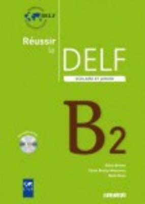 REUSSIR LE DELF SCOLAIRE ET JUNIOR B2 (+ CD) N E