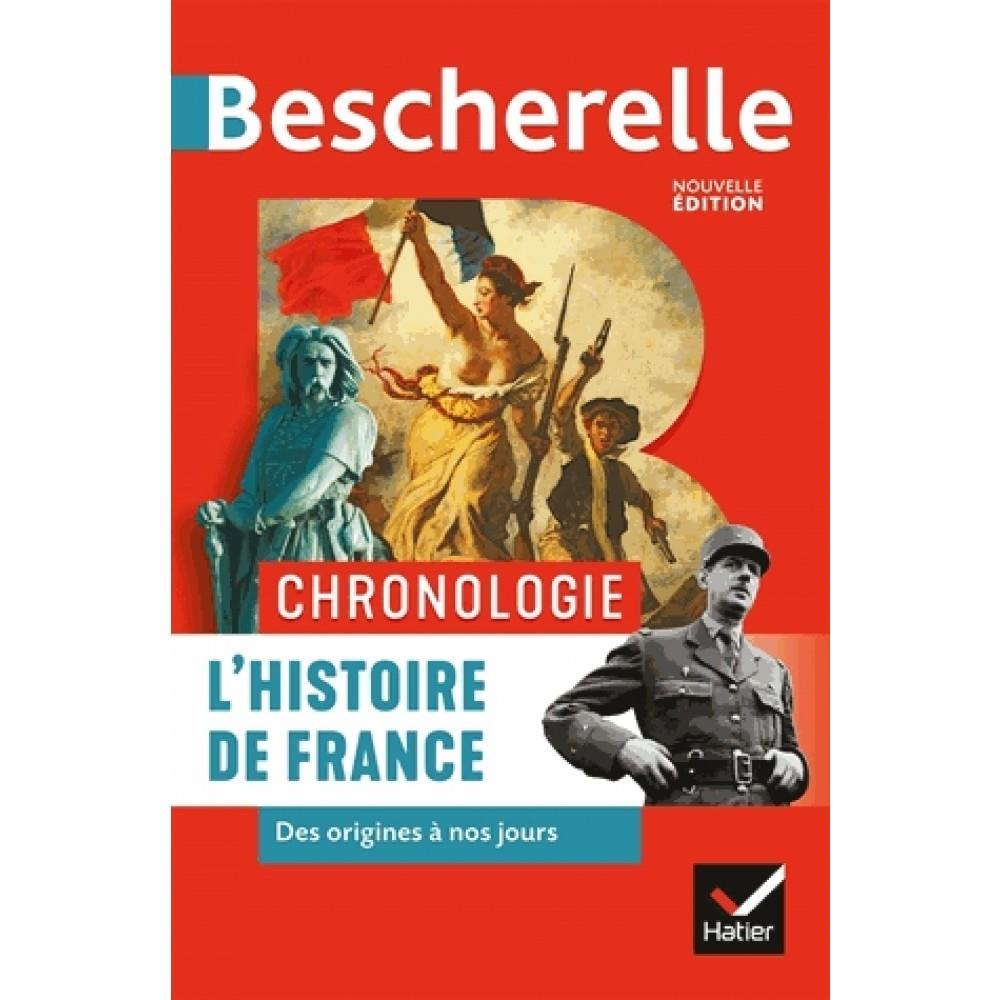 BESCHERELLE CHRONOLOGIE DE L HISTOIRE DE FRANCE - DES ORIGINES A NOS JOURS