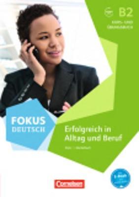 FOKUS DEUTSCH-ERFOLGREICH IN ALLTAG UND BERUF (+ CD-ROM) B2