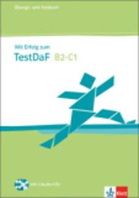 MIT ERFOLG ZUM TEST DAF B2 + C1 UEBUNGS UND TESTBUCH (+ CD)