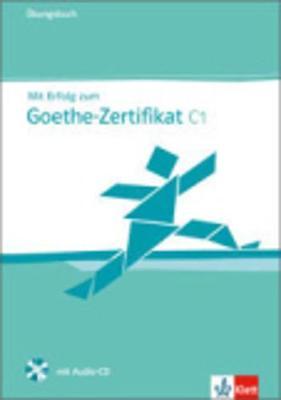 MIT ERFOLG ZUM GOETHE-ZERTIFIKAT C1 UEBUNGSBUCH (+ CD)
