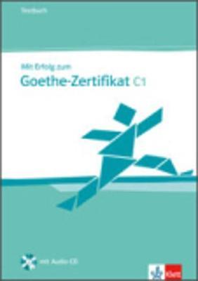 MIT ERFOLG ZUM GOETHE-ZERTIFIKAT C1 TESTBUCH (+ CD)