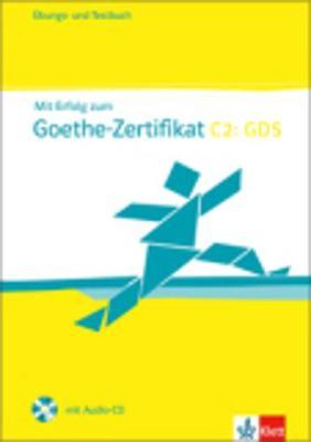 MIT ERFOLG ZUM GOETHE-ZERTIFIKAT C2 UEBUNGSBUCH UND TESTBUCH (+ CD)