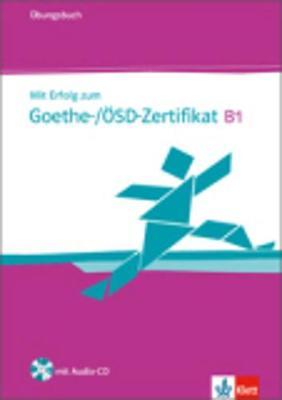 MIT ERFOLG ZUM GOETHE OSD-ZERTIFIKAT B1 UEBUNGSBUCH (+ CD)