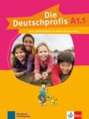 DIE DEUTSCHPROFIS A1.1 KURS - UND ÜBUNGSBUCH