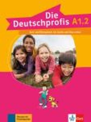 DIE DEUTSCHPROFIS A1.2 KURSBUCH