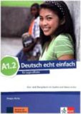 DEUTSCH ECHT EINFACH A1.2 KURS - UND ÜBUNGSBUCH