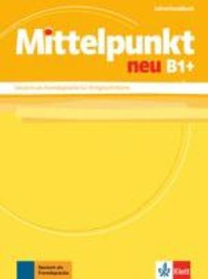 MITTELPUNKT NEU B1+ LEHRERHANDBUCH