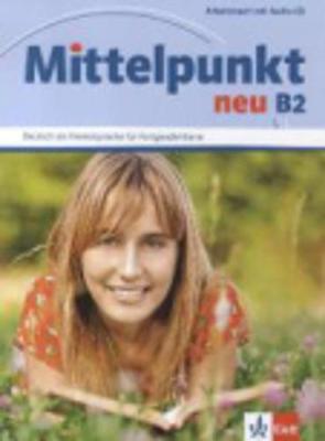 MITTELPUNKT NEU B2 ARBEITSBUCH (+ AUDIO CD)