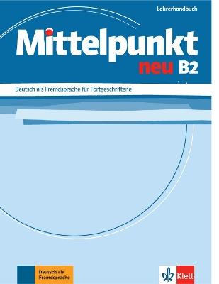 MITTELPUNKT NEU B2 LEHRERHANDBUCH