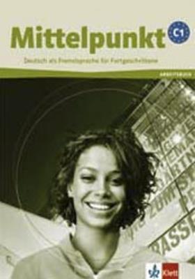 MITTELPUNKT NEU C1 ARBEITSBUCH (+ CD)