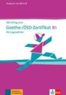 MIT ERFOLG ZUM GOETHE OSD-ZERTIFIKAT B1 TESTBUCH (+ CD AUDIO MP3) FUR JUGENDLICHE