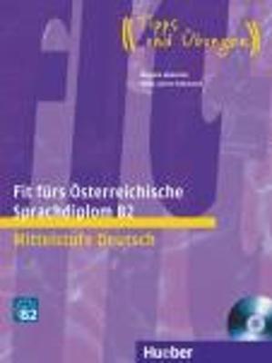 FIT FUERS OSTERREICHISCHE SPRACHDIPLOM B2 KURSBUCH (+ CD)