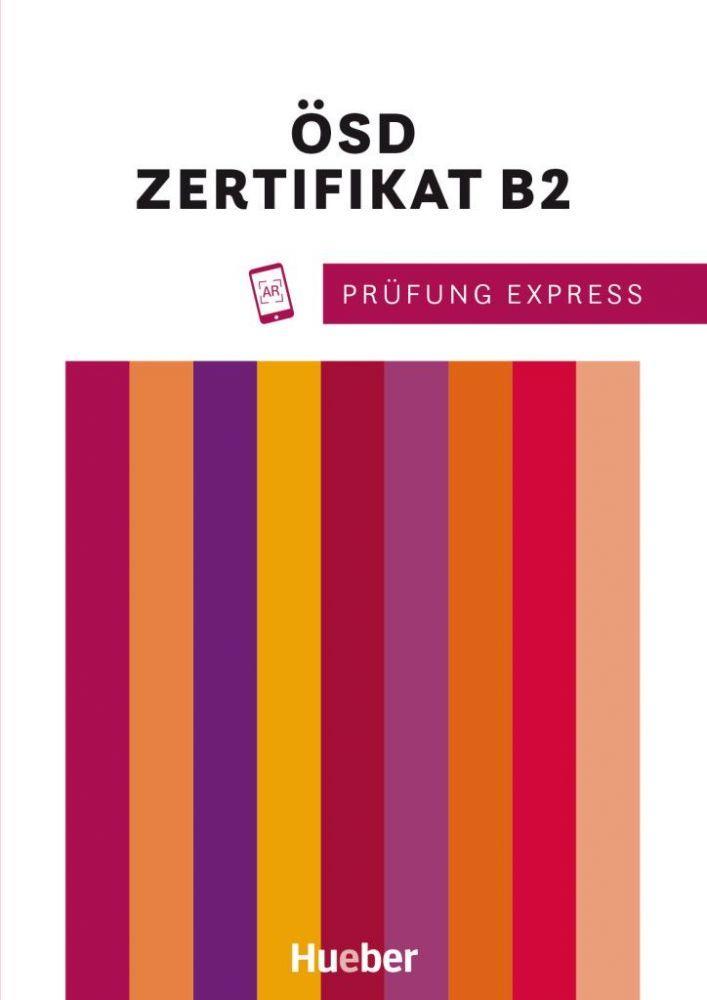 PRÜFUNG EXPESS – ÖSD ZERTIFIKAT B2