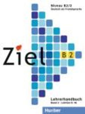 ZIEL B2 (LEKTIONEN 9-16) BAND 2 LEHRERHANDBUCH