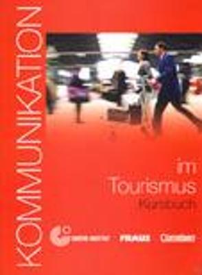KOMMUNIKATION IM TOURISMUS (+ CD-ROM)