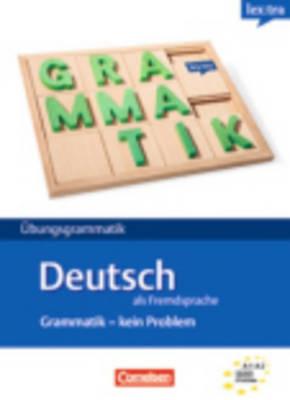 LEXTRA UEBUNGSGRAMMATIK: GRAMMATIK - KEIN PROBLEM
