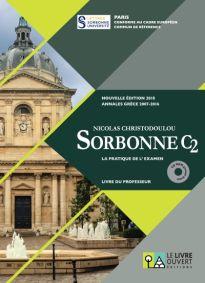 SORBONNE C2 LA PRATIQUE DE L EXAMEN N E 2018 ANNALES GRECE 2007-2016 PROFESSEUR