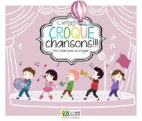CROQUE CHANSONS DES CHANSONS A CROQUER!